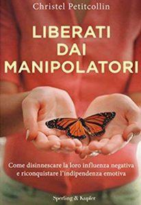Liberati dai manipolatori di Christel Petitcollin