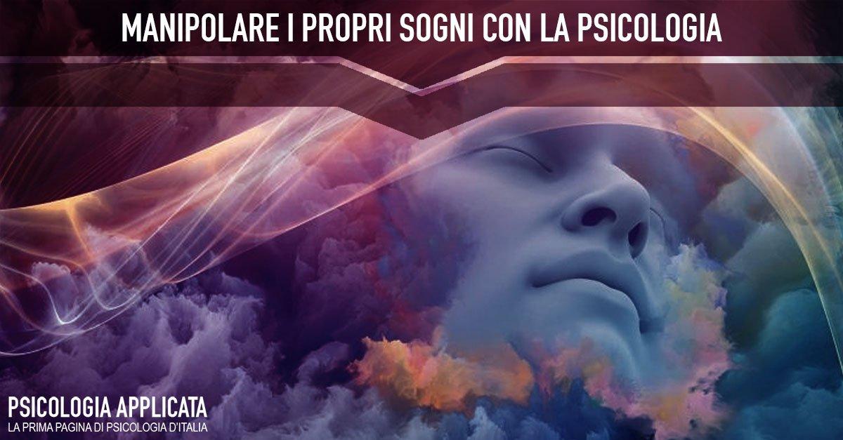 Manipolare i propri sogni con la psicologia
