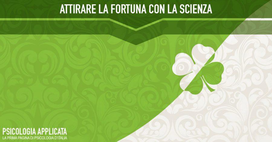 Attirare la fortuna con la scienza