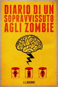Diario di un sopravvissuto agli zombie di J L Bourne