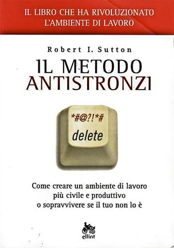 Il Metodo Antistronzi di Robert Sutton