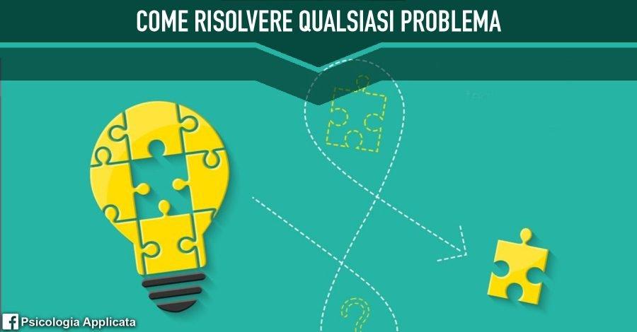 Come risolvere qualsiasi problema