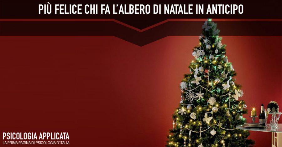 Più felice chi fa l'Albero di Natale in anticipo