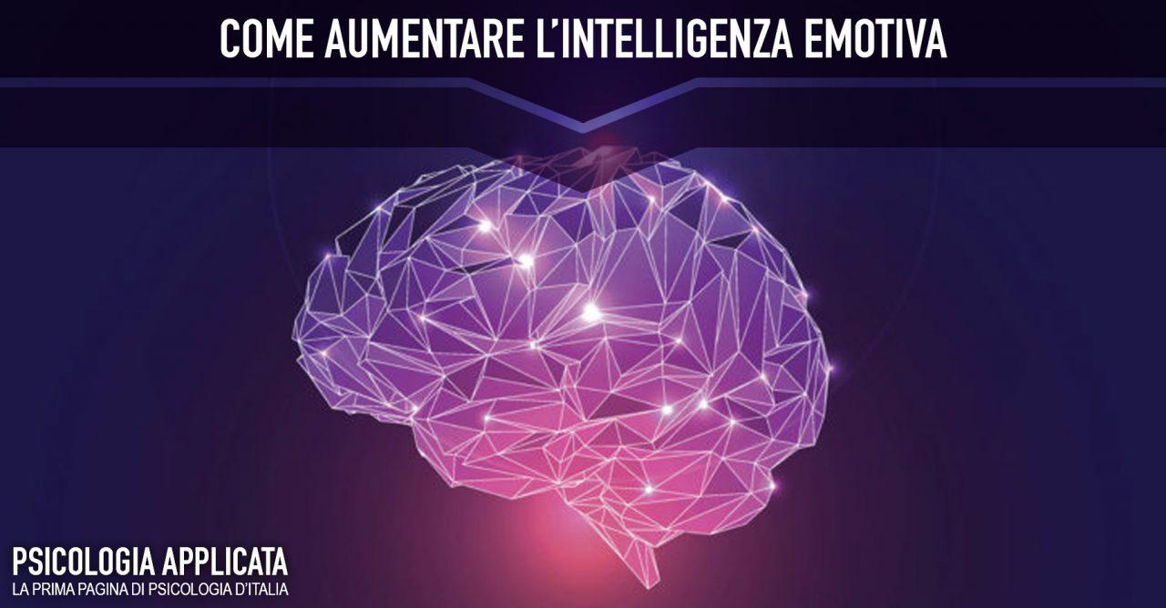 6 Modi Per Aumentare La Tua Intelligenza Emotiva